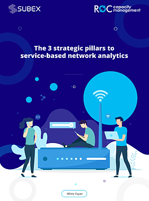 The 3 strategic pillars to service-based network analytics